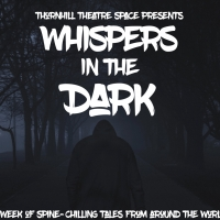 Thornhill Theatre Space Presents WHISPERS IN THE DARK Photo