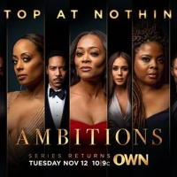 AMBITIONS Returns to OWN on November 12