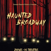 Conejo Players Theatre Presents HAUNTED BROADWAY Drive-In Photo