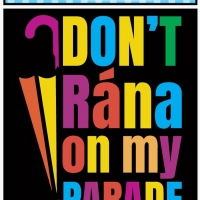 Skylight Music Theatre Announces DON'T RÁNA ON MY PARADE Photo
