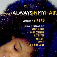 PRN Alumni Foundation Presents A Panel, 'She's Always In My Hair' Hosted By Sinbad Au Photo