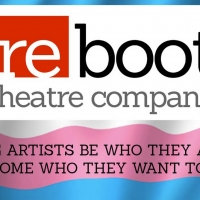 Reboot Hosts Trans/Nonbinary/Gender Nonconforming Audition Workshops Photo
