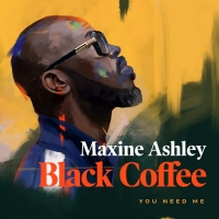 Black Coffee and Maxine Ashley Join Forces On New Single 'You Need Me' Photo