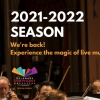 Delaware Symphony Orchestra Will Return to Live Concerts For the 2021-22 Season Photo
