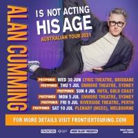 ALAN CUMMING IS NOT ACTING HIS AGE Australian Tour Postponed To 2022 Photo