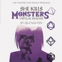 UM Theatre & Dance Presents SHE KILLS MONSTERS: VIRTUAL REALMS Photo