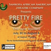 PRETTY FIRE Will Be Performed by Sankofa African American Theatre Company This Summer Photo