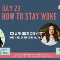 ASK A POLITICAL SCIENTIST Explores How To Stay Woke This Week Photo
