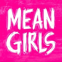 Big To Win 2Tickets To MEAN GIRLSOn Broadway Including An Exclusive Backstage Tour