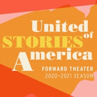 Forward Theater Announces 2020-21 Season, UNITED STORIES OF AMERICA Photo