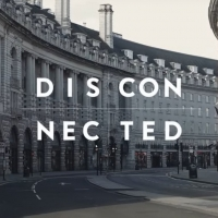 New COVID-19 Scripted Web Series DISCONNECTED Second Episode Zooms Onto YouTube