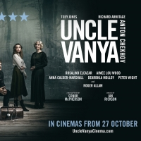 Tickets Go On Sale For Cinema Screenings Of UNCLE VANYA Photo