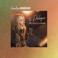 Caroline Marquard To Release 'The Prologue: Live Acoustic Sessions' August 14 Photo