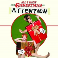 BenDeLaCreme & Jinkx Monsoon Star In ALL I WANT FOR CHRISTMAS IS ATTENTION At The Mon Photo