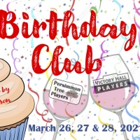 Persimmon Tree Players and Victory Hall Players Presents BIRTHDAY CLUB Photo