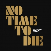 NO TIME TO DIE Delays Release to April 2, 2021 Photo