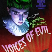 LACHLAN WERNER: VOICES OF EVIL Comes to London Horror Festival Photo