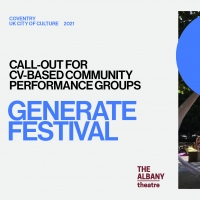 Albany Theatre & Coventry City of Culture 2021 Announce GENERATE FESTIVAL Photo