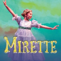 MIRETTE Will Receive Wichita Premiere at Music Theatre Wichita This Summer Photo