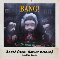 """AJR have today released their """"BANG!"""" (AhhHaa Remix) featuring trailblazing singer-songwriter Hayley Kiyoko"""