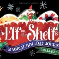 THE ELF ON THE SHELF'S MAGICAL HOLIDAY JOURNEYLaunches in Dallas-Fort Worth on November 1 Photo