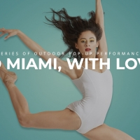 Miami City Ballet Announces Outdoor Performance Series TO MIAMI, WITH LOVE Photo