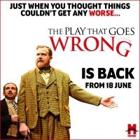 THE PLAY THAT GOES WRONG Returns to the West End on 18 June Photo