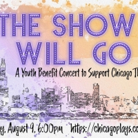 THE SHOW WILL GO ON A Youth Benefit Concert Will Support Chicago Theatres Photo