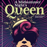 A MIDSUMMER NIGHT'S QUEEN Opens July 22 at LawnChair Theatre Photo