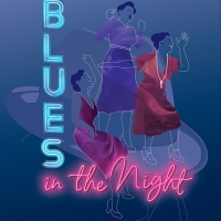 BLUES IN THE NIGHT Comes to International City Theatre in Association With Ebony Rep Photo
