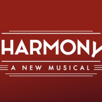 HARMONY, the New Musical by Barry Manilow and Bruce Sussman, Comes to New York in 202 Photo