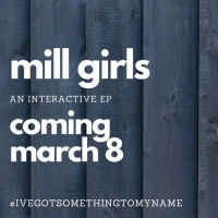New Musical MILL GIRLS Releases Interactive EP Starring Nikki Renée Daniels, Alysha Deslor Photo