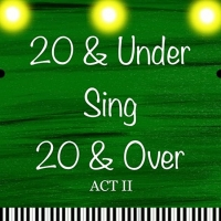 Beth Leavel, Joshua Dela Cruz, Ali Ewoldt, and More To Join Act II Of 20 & UNDER SING 20 & Photo