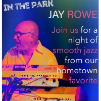 Jay Rowe Will Perform as Part of MAC In The Park This Month Photo