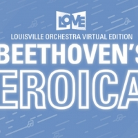 Louisville Orchestra Will Present Virtual Production of BEETHOVEN'S THIRD : EROICA Photo