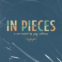 IN PIECES is Out Today; Featuring Andrew Barth Feldman, George Salazar, Solea Pfeiffe Album