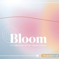 Bloom: A Collection of New Queer Voices Will Be Presented by Stay True, An LGBTQ+ Th Photo