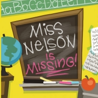 Greensburg Civic Theatre Presents MISS NELSON IS MISSING Photo