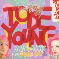 Anne-Marie Unveils New Single 'To Be Young' Ft. Doja Cat