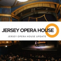 Jersey Opera House Unlikely to Reopen Before Summer 2022 Photo