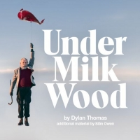 The Olivier and Dorfman Theatres to Reopen in June 2021 With UNDER MILK WOOD and AFTE Photo