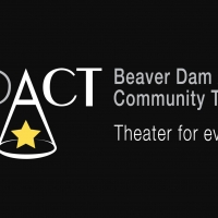 Beaver Dam Community Theatre Receives Almost $47,000 Grant and Announces Online Perfo Photo