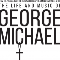 THE LIFE AND MUSIC OF GEORGE MICHAEL National Tour Hits The Road In 2022 Photo