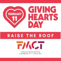 Fargo-Moorhead Community Theatre Announces Giving Hearts Day 2021 Photo