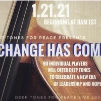 Deep Tones For Peace Presents CHANGE HAS COME Photo