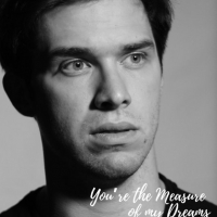 YOU'RE THE MEASURE OF MY DREAMS Will Premiere at the Vino Theater This Week Photo