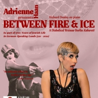 International Concert Artist Adrienne Haan To Present BETWEEN FIRE & ICE at The Triad Theater