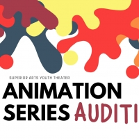 Superior Arts Youth Theater Announces Animation Series Photo