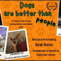 Whitefire Theatre's Solofest Streams DOGS ARE BETTER THAN PEOPLE Photo