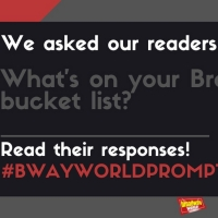 #BWWPrompts: What's On Your Broadway Bucket List?